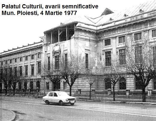 Palatul Culturii Ploiesti la cutremurul din 1977
